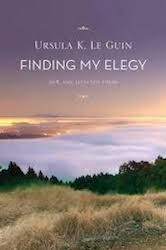 Cover of Ursula Le Guin's Finding My Elegy, showing landscape and sunset