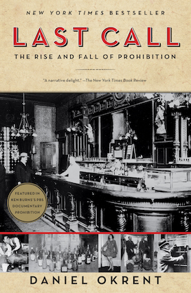 Daniel Okrent, Last Call: The Rise and Fall of Prohibition